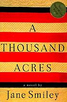 A thousand acres : a novel