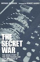 Voices of the code breakers : personal accounts of the secret heroes of World War II