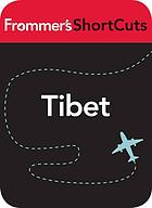 Tibet : Frommer's ShortCuts.