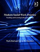 Modern Social Work Practice : Teaching and Learning in Practice Settings.