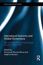 International summitry and global governance : the rise of the G7 and the European Council, 1974-1991