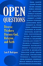 Open questions : diverse thinkers discuss God, religion, and faith
