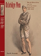 Oxbridge men : British masculinity and the undergraduate experience, 1850-1920