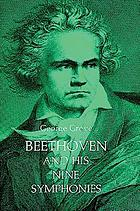 Beethoven and his nine symphonies / George Grove.