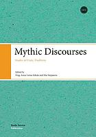 Mythic discourses : studies in Uralic traditions