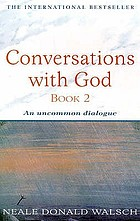 Conversations with God. Book 2 : an uncommon dialogue