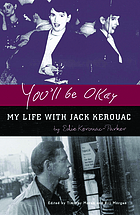 You'll be okay : the memoirs of Jack Kerouac's first wife