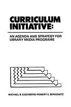 Curriculum initiative : an agenda and strategy for library media programs