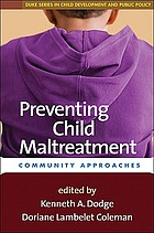Preventing child maltreatment : community approaches