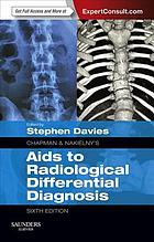 Chapman & Nakielny aids to radiological differential diagnosis