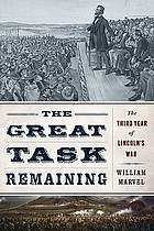 The great task remaining : the third year of Lincoln's war