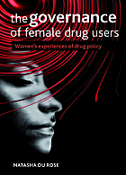The governance of female drug users : women's experiences of drug policy