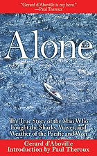Alone : the true story of the man who fought the sharks, waves, and weather of the Pacific and won