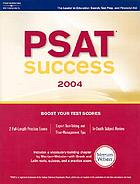 PSAT success 2004 : includes a vocabulary-building chapter by Merriam-Webster--with Greek and Latin roots, quizzes, and a practice exam.