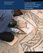 Lessons learned : reflecting on the theory and practice of mosaic conservation : proceedings of the 9th ICCM Conference, Hammamet, Tunisia, November 29-December 3, 2005