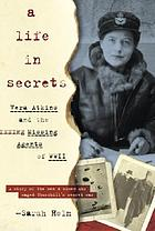A life in secrets : Vera Atkins and the missing agents of WWII