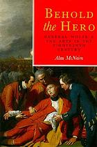 Behold the hero : General Wolfe and the arts in the eighteenth century
