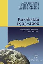 Kazakstan 1993-2000 : Independent Advisors and the IMF