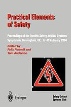 Practical elements of safety : proceedings of the twelfth Safety-Critical Systems Symposium, Birmingham, UK, 17-19 February 2004