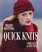 Vogue Knitting quick knits : over 50 fast & easy styles