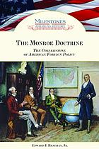The Monroe doctrine : the cornerstone of American foreign policy