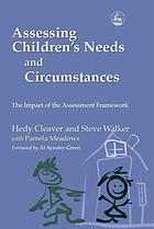 Assessing children's needs and circumstances : the impact of the assessment framework