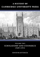 A history of Cambridge University Press. Vol.2, Scholarship and commerce 1698-1872