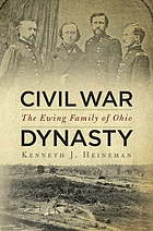 Civil War dynasty : the Ewing family of Ohio