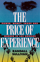 The price of experience : money, power, image, and murder in Los Angeles