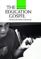 The education gospel : the economic power of schooling