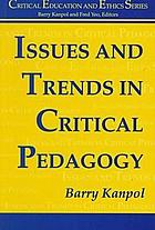 Issues and trends in critical pedagogy