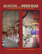 Architecture and interior design : an integrated history to the present
