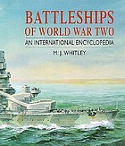Battleships of World War Two : an international encyclopedia