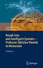 Rough sets and intelligent systems-- Professor Zdzisław Pawlak in memoriam. / Volume 2