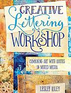 Creative lettering workshop : combining art with quotes in mixed media