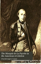 The Marquis de La Fayette in the American revolution. With some account of the attitude of France toward the war of independence.