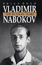 Vladimir Nabokov : the Russian years