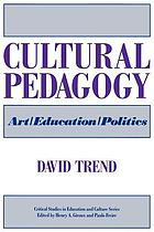 Cultural pedagogy : art, education, politics