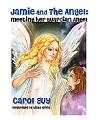 Jamie and the angel : meeting her guardian angel