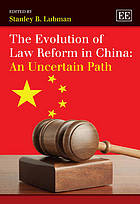 The evolution of law reform in China : an uncertain path