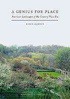 A genius for place : American landscapes of the country place era