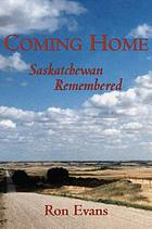 Coming home : Saskatchewan remembered