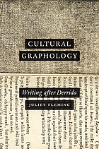 Cultural graphology : writing after Derrida
