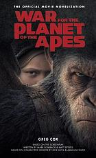 War for the planet of the apes : the official movie novelization