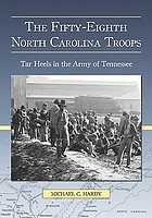 The Fifty-Eighth North Carolina troops : Tar Heels in the Army of Tennessee