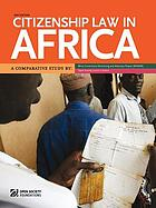 Citizenship law in Africa : a comparative study