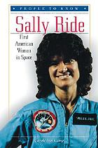 Sally Ride : first American woman in space