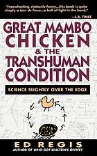 Great mambo chicken and the transhuman condition : science slightly over the edge