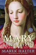 Mary of Nazareth : a novel