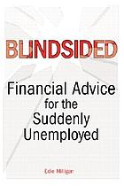 Blindsided : financial advice for the suddenly unemployed